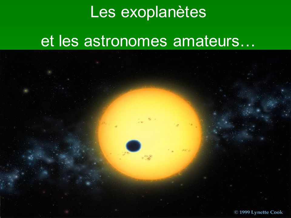 et les astronomes amateurs…