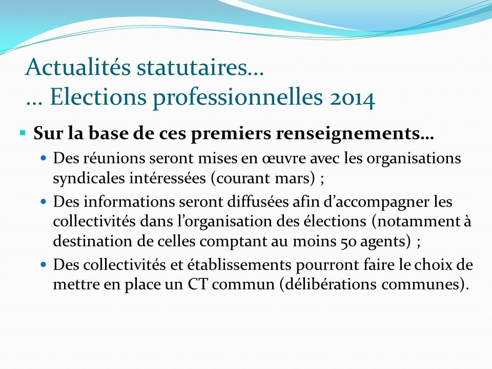 Actualités statutaires… … Elections professionnelles 2014