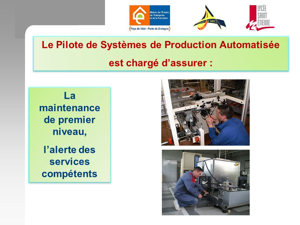 Le Pilote de Systèmes de Production Automatisée est chargé d'assurer :
