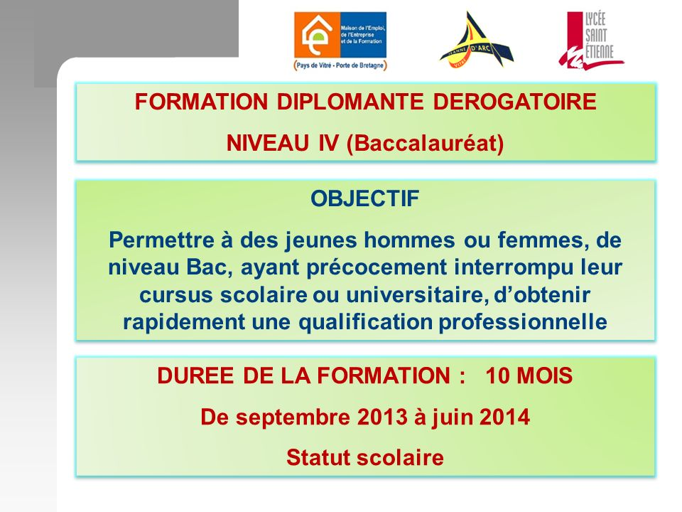 FORMATION DIPLOMANTE DEROGATOIRE NIVEAU IV (Baccalauréat)