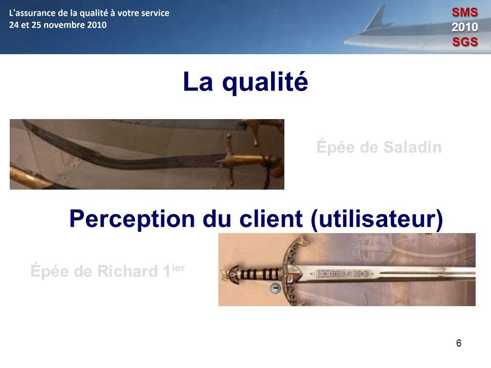 La qualité Perception du client (utilisateur) Épée de Saladin