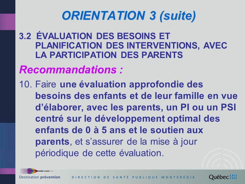 ORIENTATION 3 (suite) Recommandations :