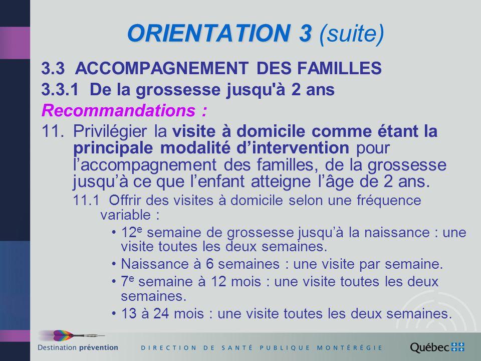 ORIENTATION 3 (suite) 3.3 ACCOMPAGNEMENT DES FAMILLES