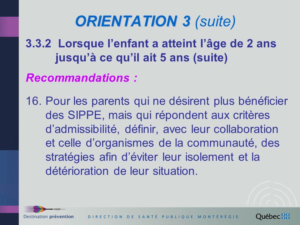 ORIENTATION 3 (suite) 3.3.2 Lorsque l'enfant a atteint l'âge de 2 ans jusqu'à ce qu'il ait 5 ans (suite)