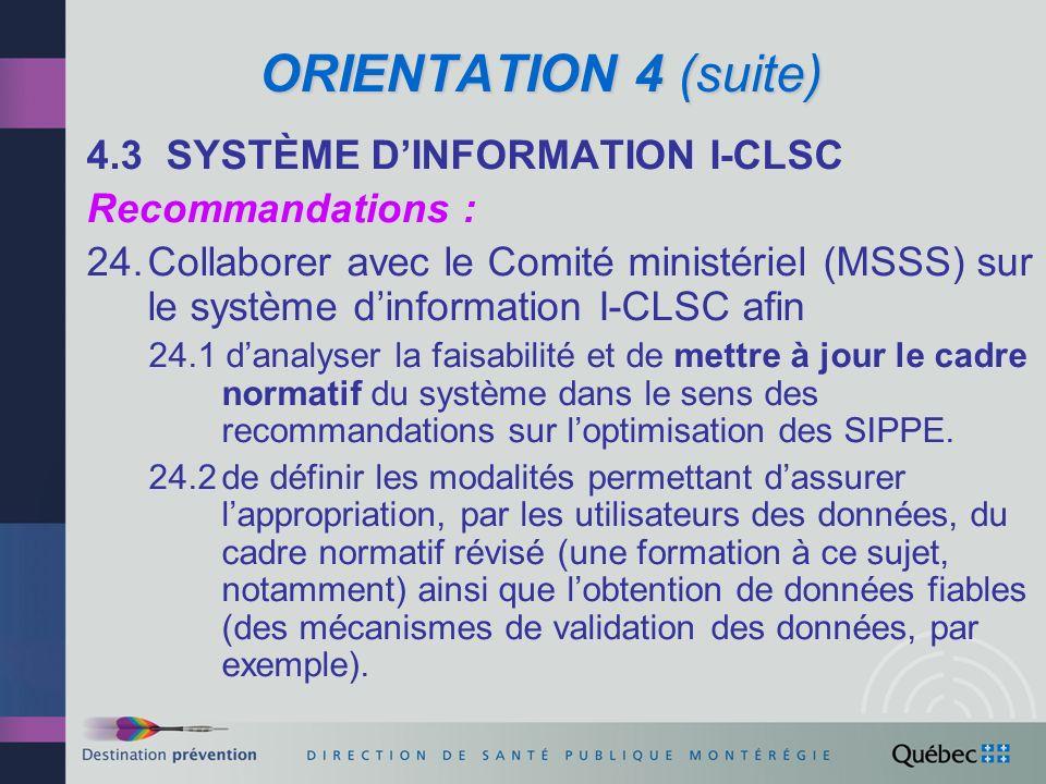 ORIENTATION 4 (suite) 4.3 SYSTÈME D'INFORMATION I-CLSC