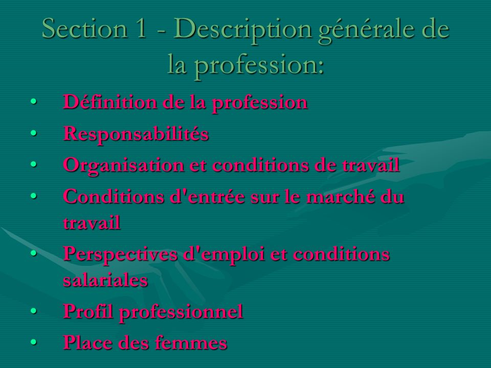 Section 1 - Description générale de la profession: