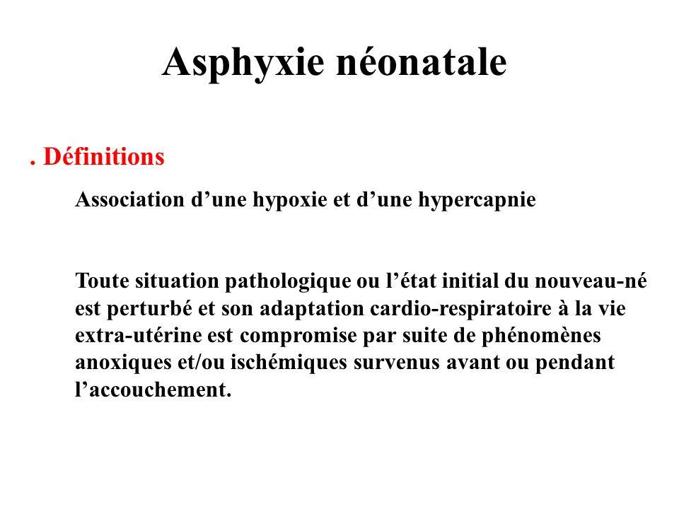 Asphyxie néonatale . Définitions