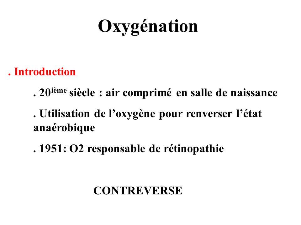 Oxygénation . 20ième siècle : air comprimé en salle de naissance
