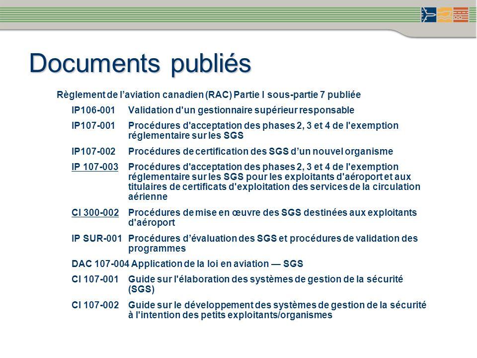 Documents publiés Règlement de l'aviation canadien (RAC) Partie I sous-partie 7 publiée.