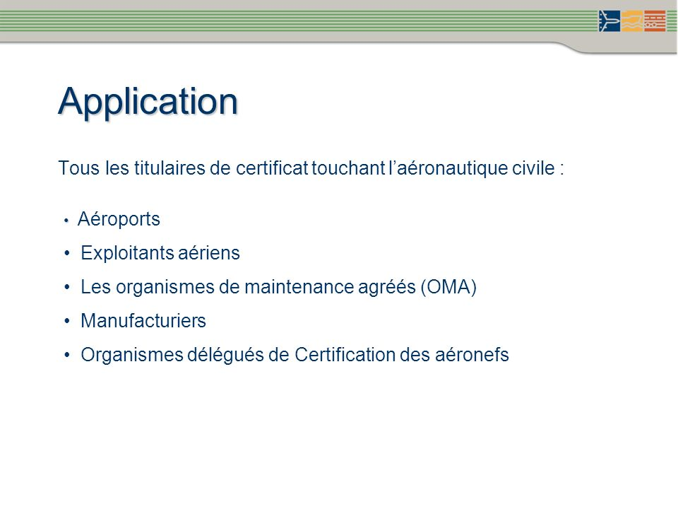 Application Tous les titulaires de certificat touchant l'aéronautique civile : Aéroports. Exploitants aériens.