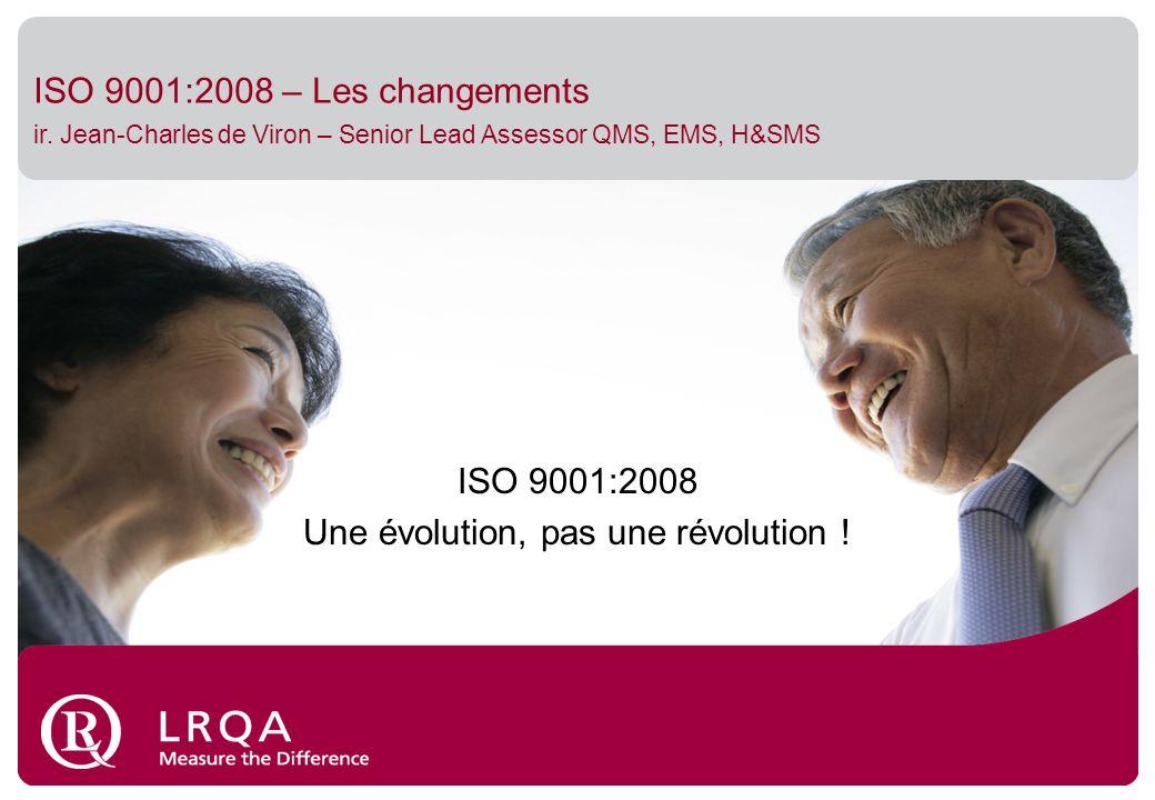 ISO 9001:2008 Une évolution, pas une révolution !