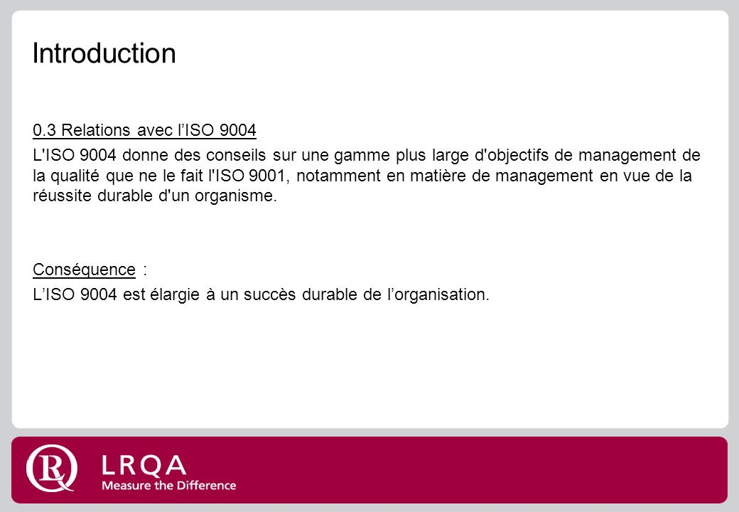 Introduction 0.3 Relations avec l'ISO 9004