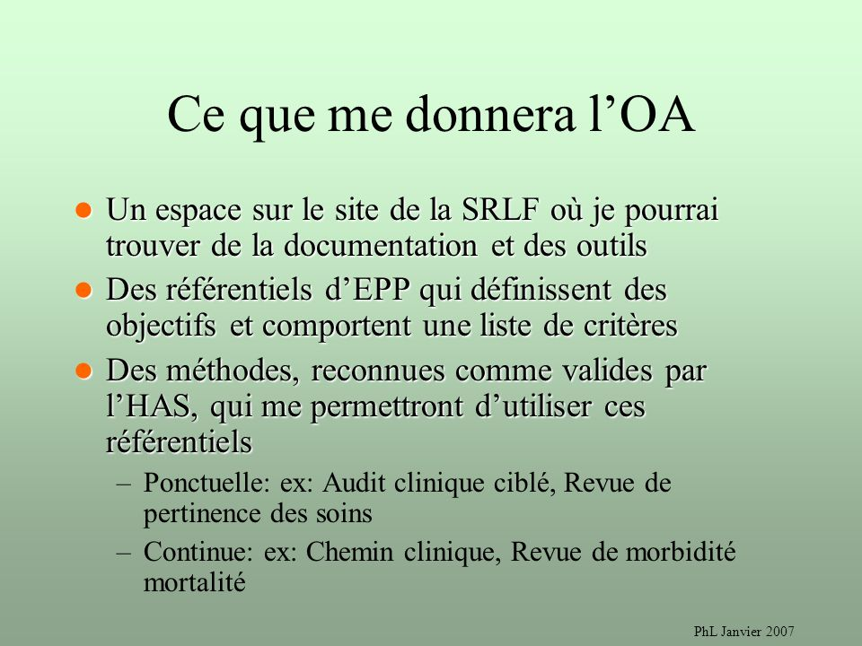 Ce que me donnera l'OA Un espace sur le site de la SRLF où je pourrai trouver de la documentation et des outils.