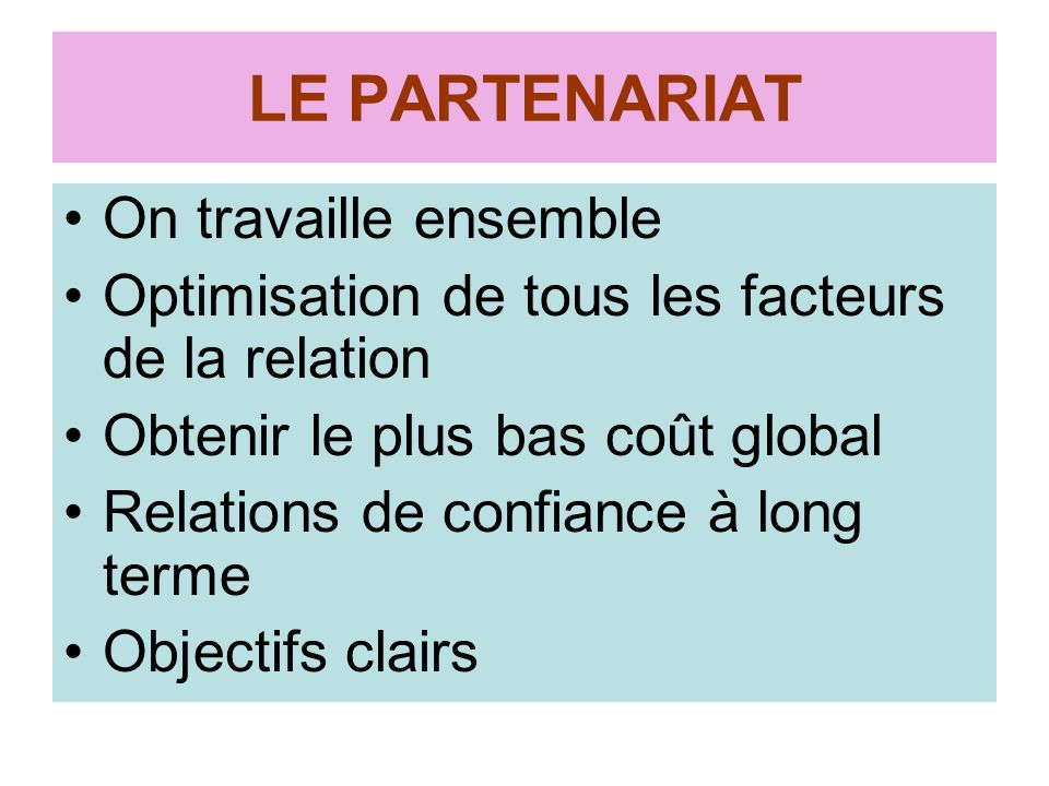 LE PARTENARIAT On travaille ensemble
