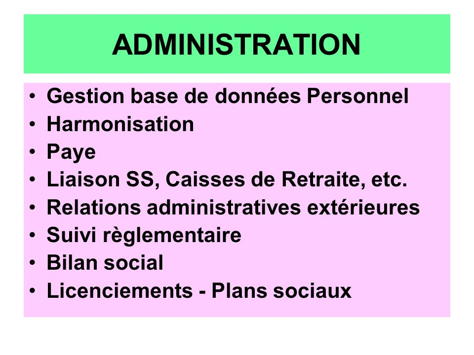 ADMINISTRATION Gestion base de données Personnel Harmonisation Paye