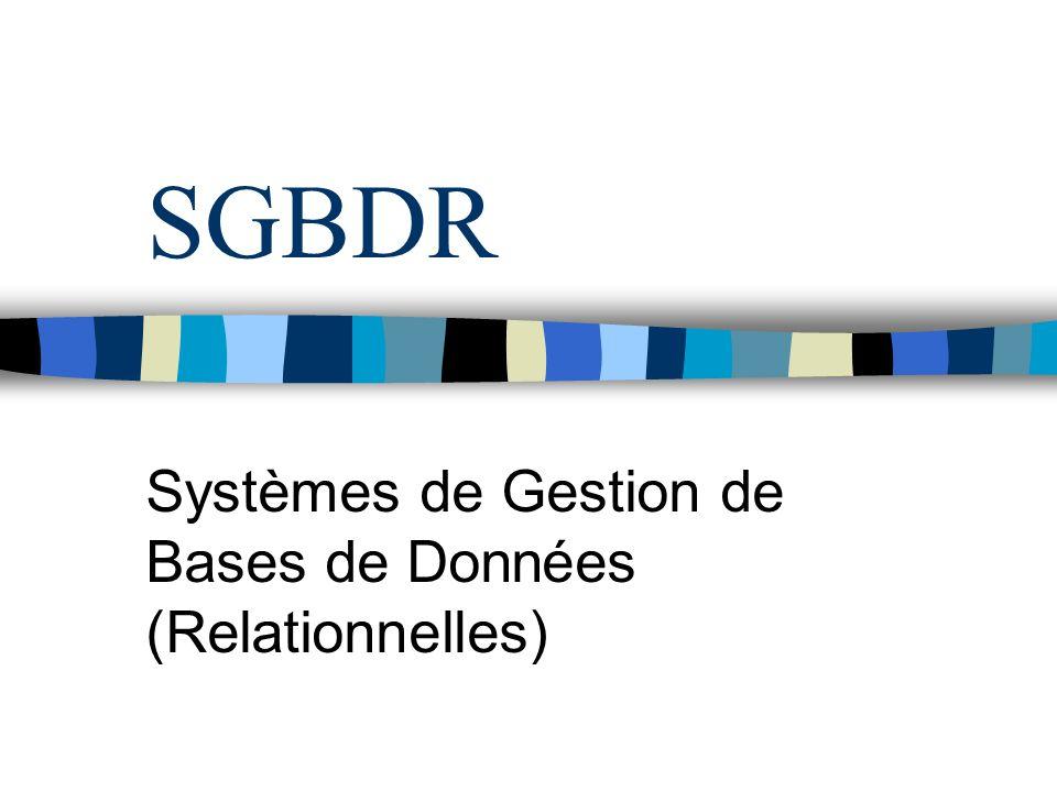 Systèmes de Gestion de Bases de Données (Relationnelles)