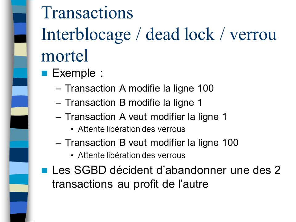 Transactions Interblocage / dead lock / verrou mortel