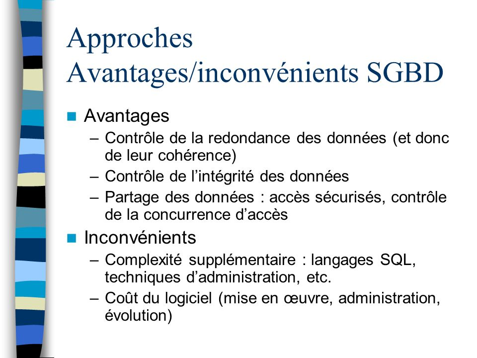 Approches Avantages/inconvénients SGBD