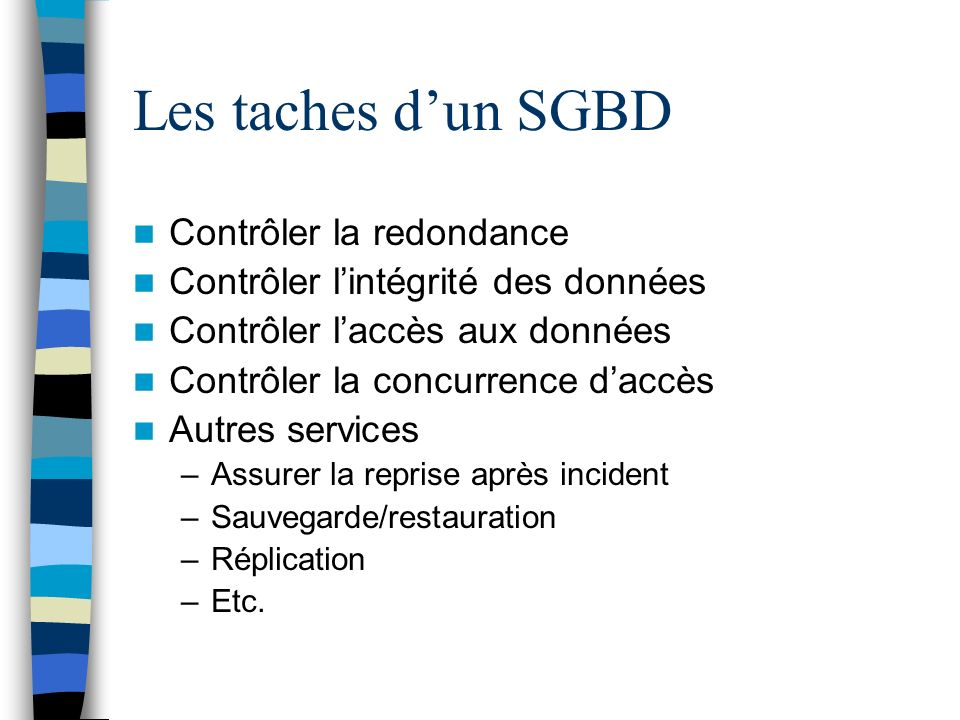Les taches d'un SGBD Contrôler la redondance