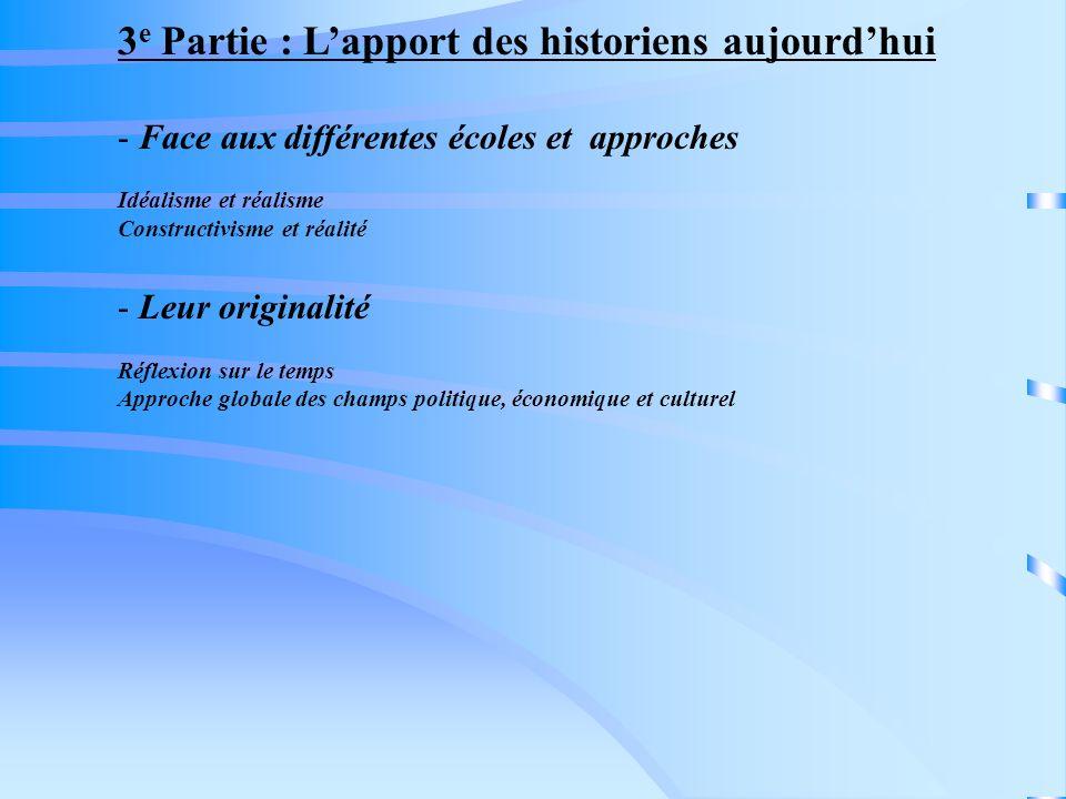 3e Partie : L'apport des historiens aujourd'hui
