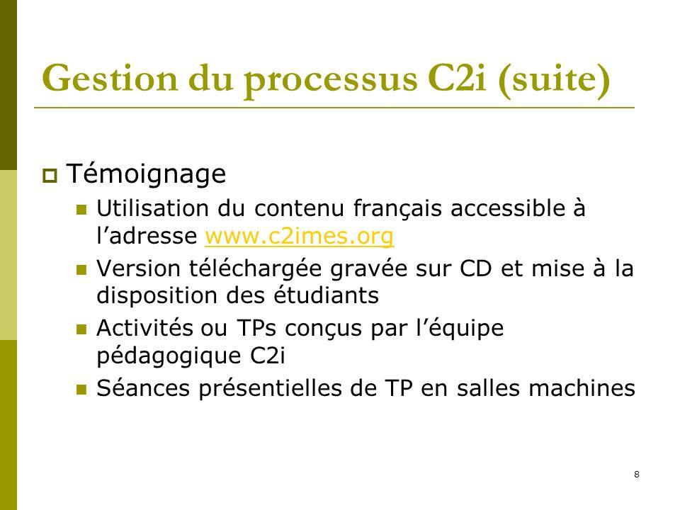 Gestion du processus C2i (suite)