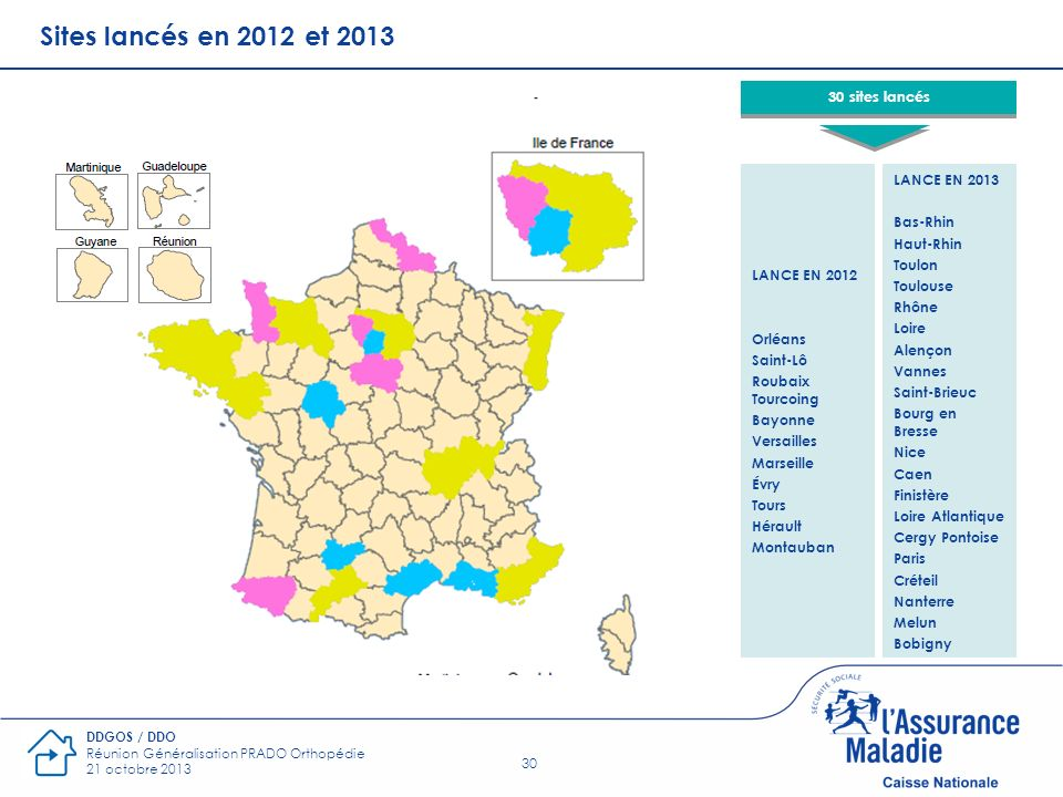 Sites lancés en 2012 et 2013 30 sites lancés LANCE EN 2013 Bas-Rhin
