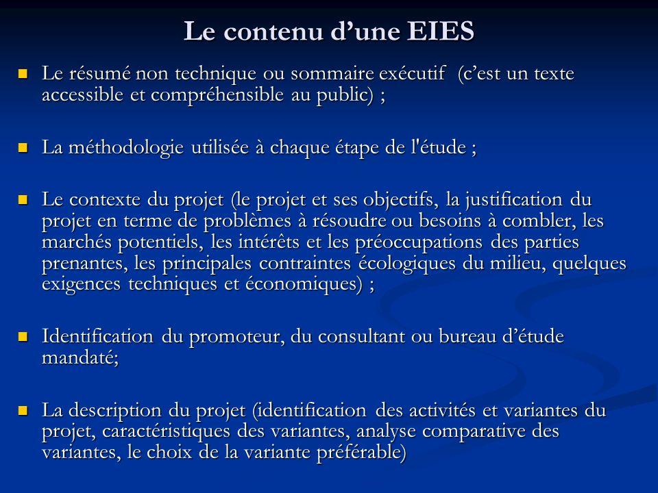 Le contenu d'une EIES Le résumé non technique ou sommaire exécutif (c'est un texte accessible et compréhensible au public) ;