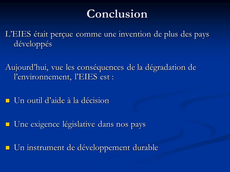 Conclusion L'EIES était perçue comme une invention de plus des pays développés.