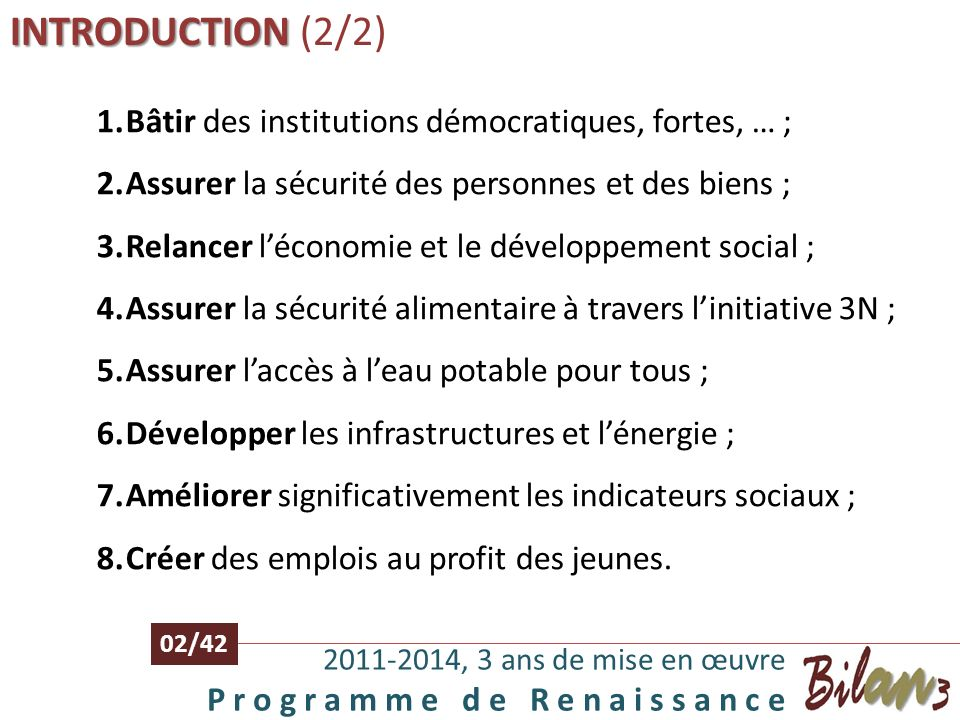 INTRODUCTION (2/2) Bâtir des institutions démocratiques, fortes, … ;