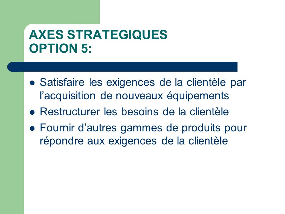AXES STRATEGIQUES OPTION 5: