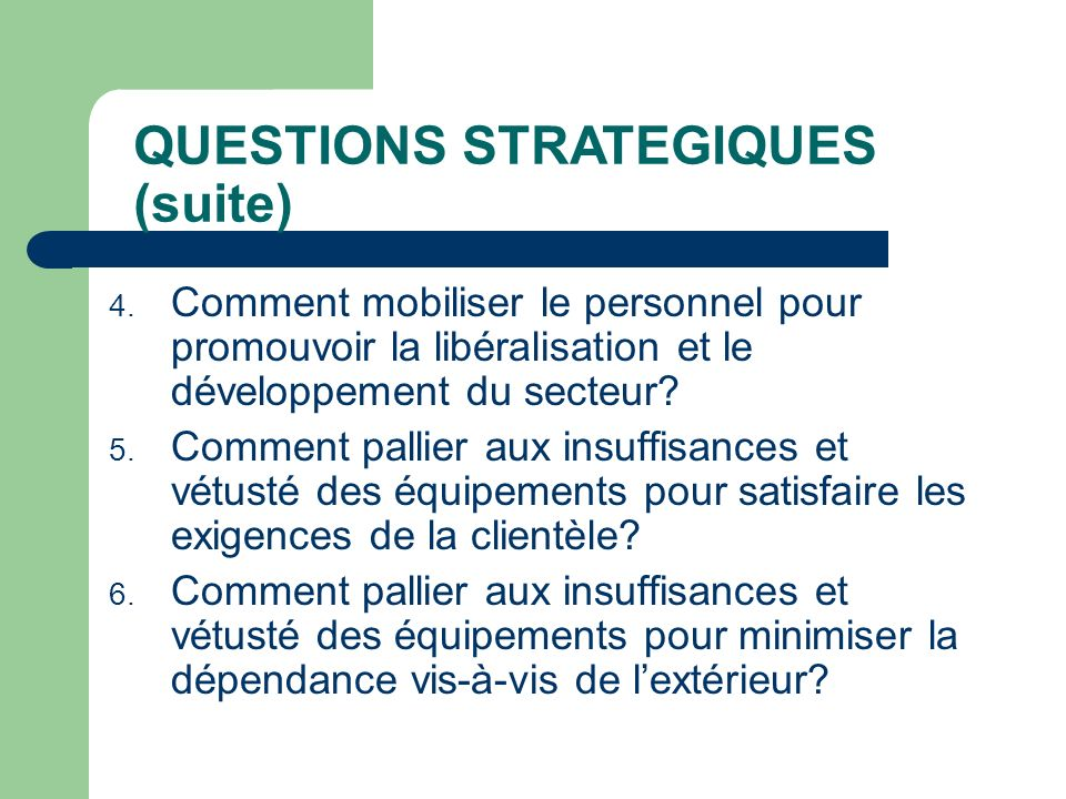 QUESTIONS STRATEGIQUES (suite)