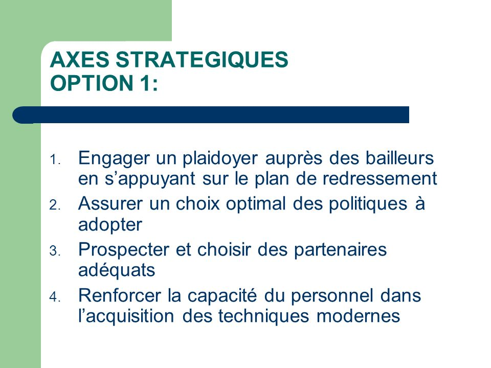 AXES STRATEGIQUES OPTION 1: