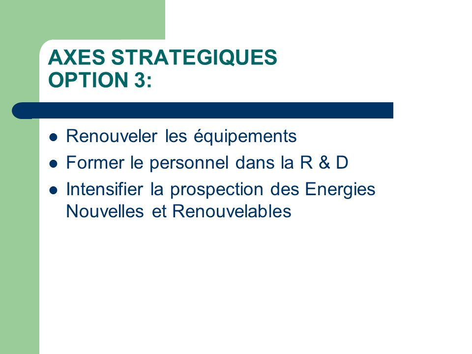 AXES STRATEGIQUES OPTION 3: