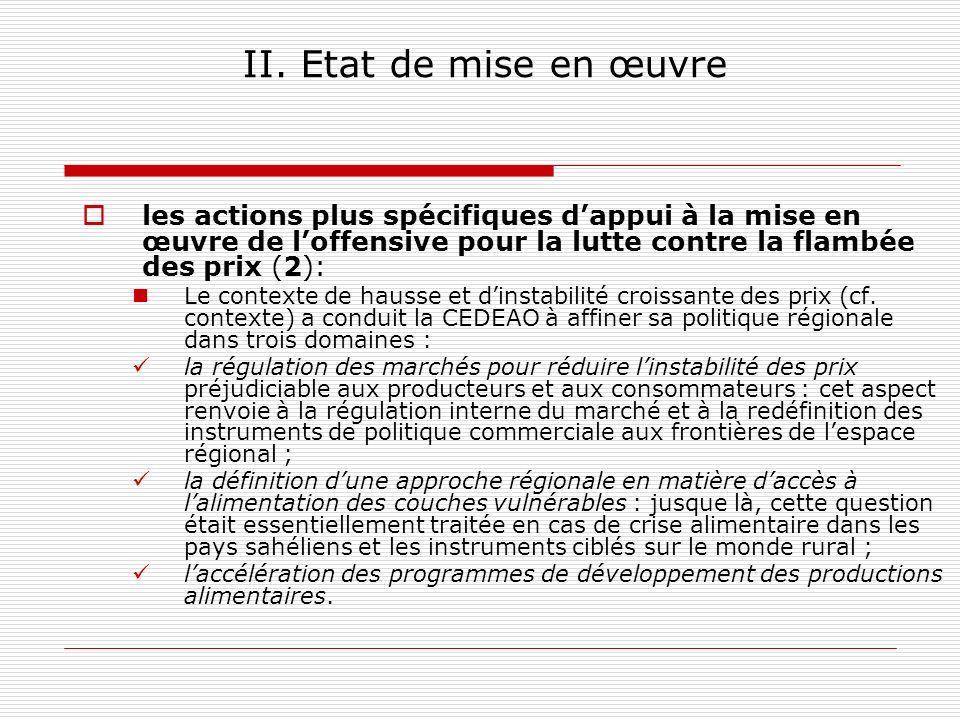 II. Etat de mise en œuvre les actions plus spécifiques d'appui à la mise en œuvre de l'offensive pour la lutte contre la flambée des prix (2):