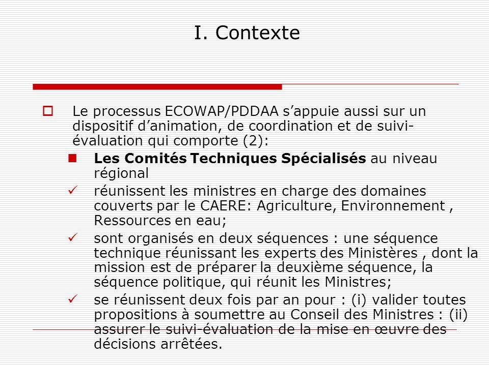I. Contexte Le processus ECOWAP/PDDAA s'appuie aussi sur un dispositif d'animation, de coordination et de suivi-évaluation qui comporte (2):