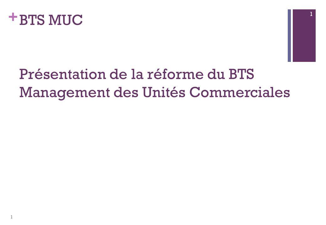 BTS MUC Présentation de la réforme du BTS Management des Unités Commerciales