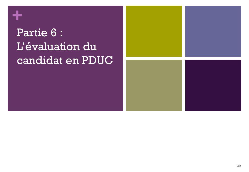 Partie 6 : L'évaluation du candidat en PDUC