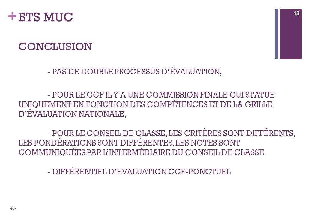 BTS MUC conclusion. - pas de double processus d'évaluation,