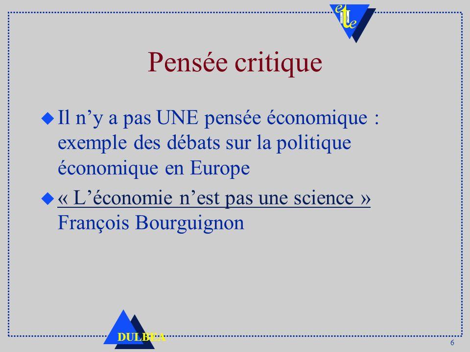 Pensée critique Il n'y a pas UNE pensée économique : exemple des débats sur la politique économique en Europe.