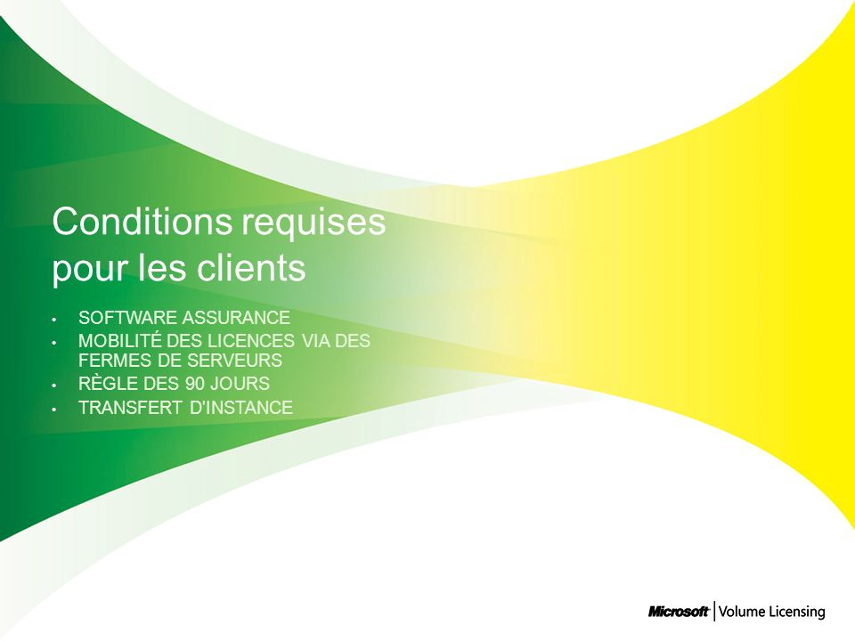 Conditions requises pour les clients
