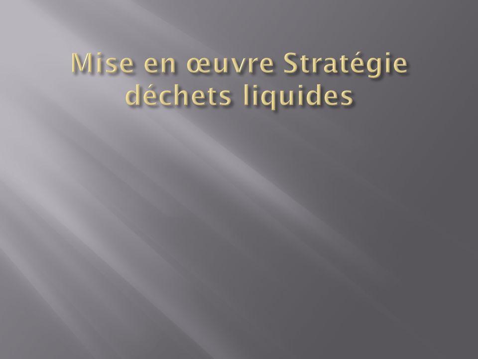 Mise en œuvre Stratégie déchets liquides