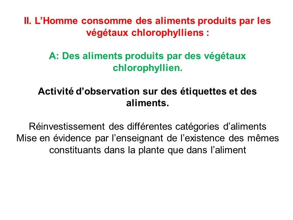 A: Des aliments produits par des végétaux chlorophyllien.