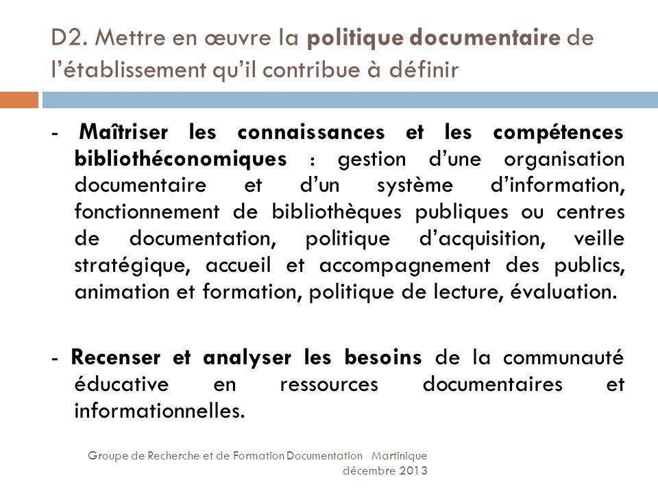 D2. Mettre en œuvre la politique documentaire de l'établissement qu'il contribue à définir