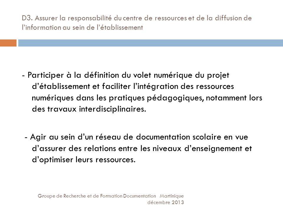 D3. Assurer la responsabilité du centre de ressources et de la diffusion de l'information au sein de l'établissement