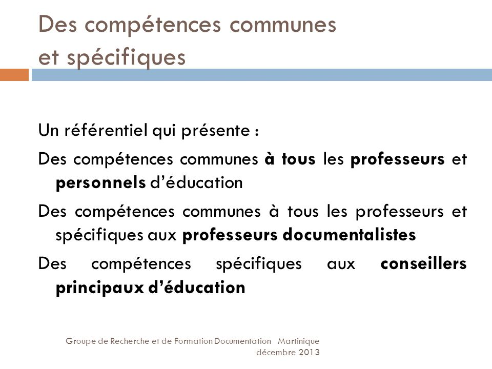 Des compétences communes et spécifiques