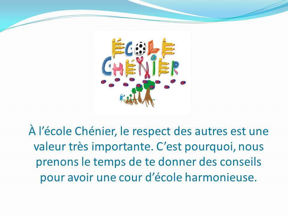À l'école Chénier, le respect des autres est une valeur très importante.