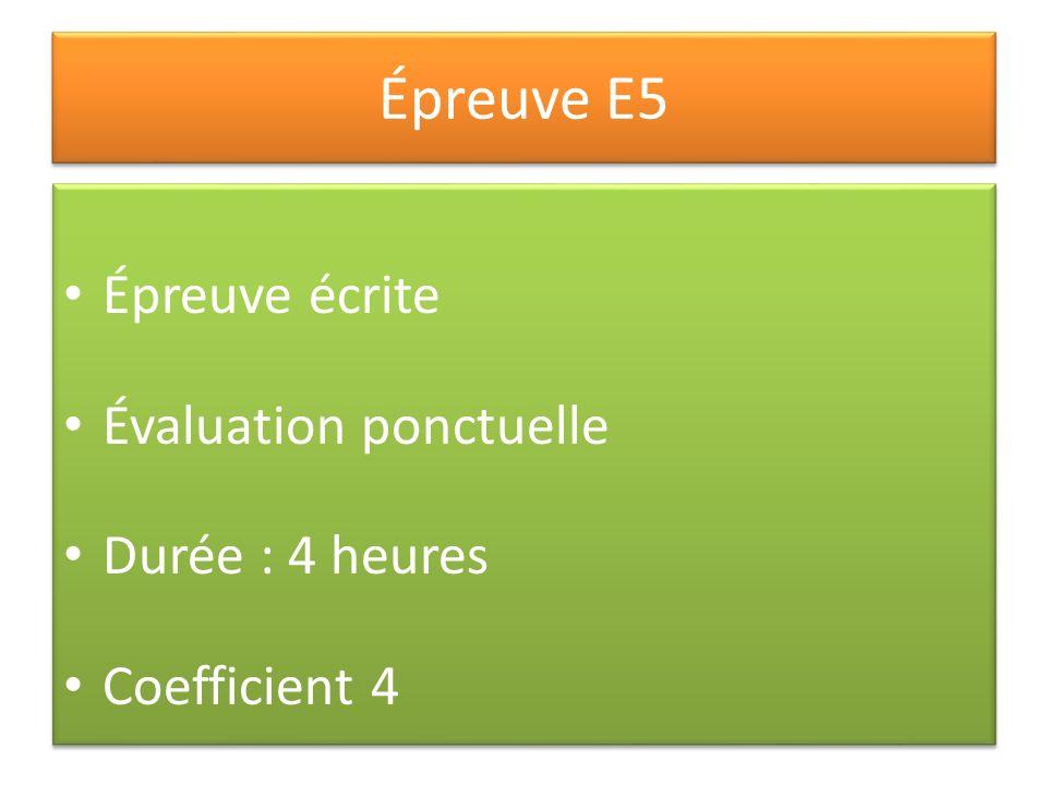 Épreuve E5 Épreuve écrite Évaluation ponctuelle Durée : 4 heures