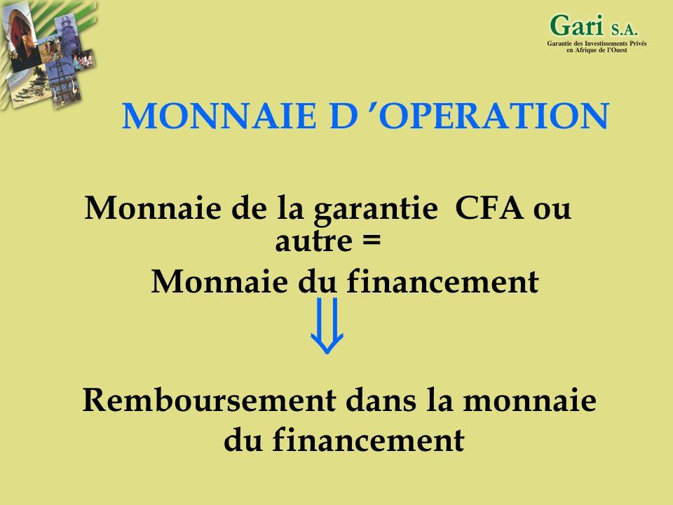  MONNAIE D 'OPERATION Monnaie de la garantie CFA ou autre =
