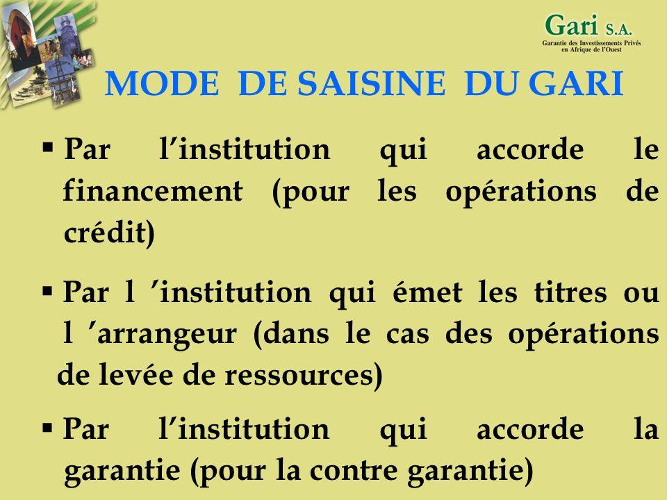 MODE DE SAISINE DU GARI Par l'institution qui accorde le financement (pour les opérations de crédit)