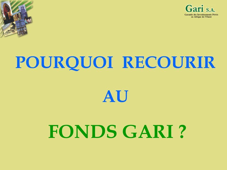 POURQUOI RECOURIR AU FONDS GARI